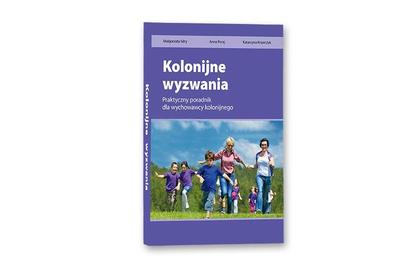 Kolonijne wyzwania – Praktyczny poradnik dla wychowawcy kolonijnego